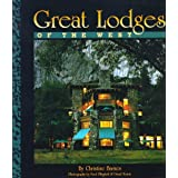 Great Lodges of the West ~ Christine Barnes