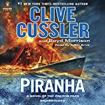 Piranha (       UNABRIDGED) by Clive Cussler, Boyd Morrison Narrated by Scott Brick