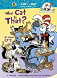 What Cat Is That?: All About Cats (Cat in the Hat's Learning Library) (037586640X) by Rabe, Tish