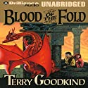 Blood of the Fold: Sword of Truth, Book 3 (       UNABRIDGED) by Terry Goodkind Narrated by Buck Schirner