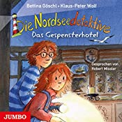 Das Gespensterhotel (Die Nordseedetektive 2) | Bettina Göschl, Klaus-Peter Wolf