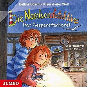 Das Gespensterhotel (Die Nordseedetektive 2) Hörbuch