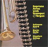 echange, troc Baird, Kelly, Alltop - Soprano Arias With Trumpet & Organ