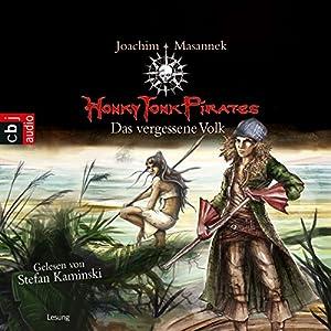 Das vergessene Volk (Honky Tonk Pirates 2) Hörbuch