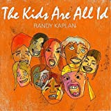 Randy Kaplan - The Kids Are All Id