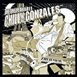 echange, troc Chilly Gonzales - The Unspeakable Chilly Gonzales