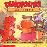 Let Me Play (Dinofours) (0439063280) by Steve Metzger