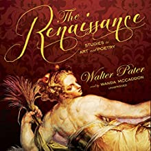The Renaissance: Studies in Art and Poetry | Livre audio Auteur(s) : Walter Pater Narrateur(s) : Wanda McCaddon