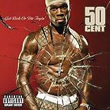 Get Rich Or Die Tryin ~ 50 Cent