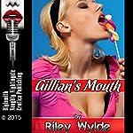Gillian's Mouth: A Slut Wife Tale of Cuckolding | Riley Wylde