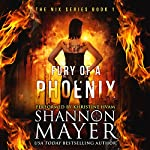 Fury of a Phoenix: The Nix Series, Book 1   Shannon Mayer