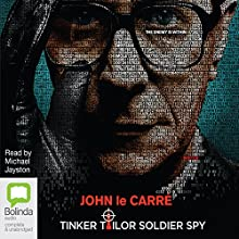 Tinker Tailor Soldier Spy (       UNABRIDGED) by John le Carré Narrated by Michael Jayston