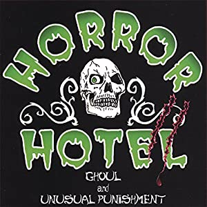 Horror Hotel 2: Ghoul & Unusual Punishment from CD Baby