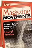 img - for Magazine Movements: Women's Culture, Feminisms and Media Form by Laurel Forster (2015-02-26) book / textbook / text book