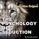 The Psychology of Seduction: Being the Alpha Male | Seventy Seven