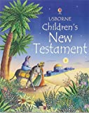 Heather Amery The Usborne Children's New Testament (Usborne Children's Bible)