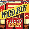Wild Boy Audiobook by Rob Lloyd Jones Narrated by James Clamp