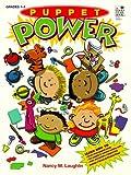 Puppet Power: Grades 1-4: Teacher Resource: Parent Resource (0673363899) by Laughlin