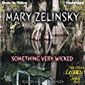 Something Very Wicked: New Orleans Legacy, Book 1 (       UNABRIDGED) by Mary Zelinsky Narrated by Janean Jorgensen