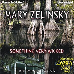 Something Very Wicked: New Orleans Legacy, Book 1 | [Mary Zelinsky]