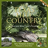 The Texas Hill Country: A Food and Wine Lover's Paradise, 2nd edition