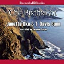 The Birthright: The Song of Acadia Book #3 Audiobook by Janette Oke, T. Davis Bunn Narrated by Suzanne Toren