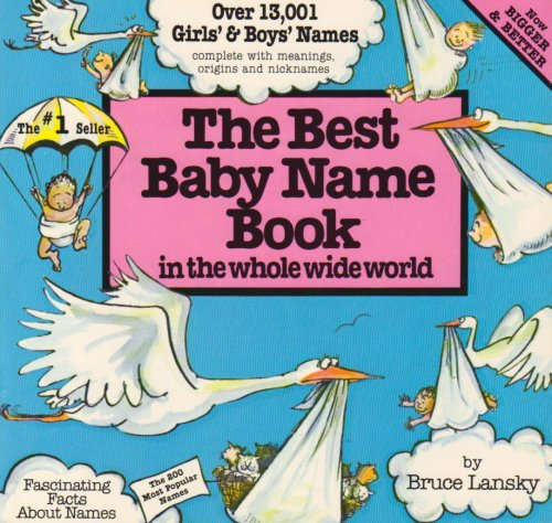 The Best Baby Name Book in the Whole Wide World, Bruce Lansky