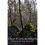 Old Playgrounds ~ Sue Knight