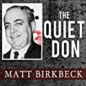 The Quiet Don: The Untold Story of Mafia Kingpin Russell Bufalino (       UNABRIDGED) by Matt Birkbeck Narrated by Michael Prichard