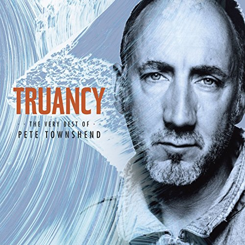 Pete Townshend - Truancy: The Very Best Of Pete Townshend - Zortam Music
