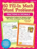 50 Fill-in Math Word Problems: Fractions & Decimals: Engaging Story Problems for Students to Read, Fill-in, Solve, and Sharpen Their Math Skills (054507486X) by Krech, Bob