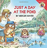 Little Critter: Just a Day at the Pond (0060539615) by Mayer, Mercer