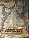 No Bull Training: A Personal training Fitness Guide For All