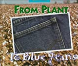 img - for From Plant to Blue Jeans: A Photo Essay (Changes) by L'Hommedieu, Arthur John (1997) Library Binding book / textbook / text book