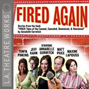 Fired Again (Dramatized) | [Annabelle Gurwitch]