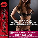 Ten Sexy Tales from Lilly Barlow: Fabulous Threesomes and Luscious Lesbians | Lilly Barlow