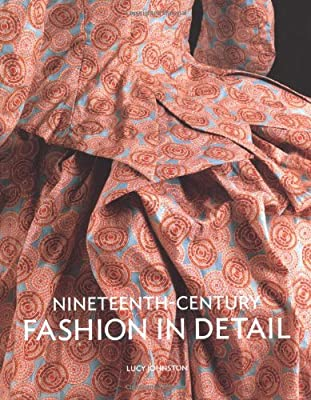 Nineteenth Century Fashion in Detail