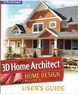 3d home architect design suite deluxe 6 user 39 s guide riverdeep interactive books for 3d home architect home design deluxe 6