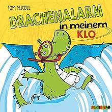 Drachenalarm in meinem Klo Hörbuch von Tom Nicoll Gesprochen von: Jona Mues