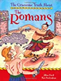 Jillian Powell The Gruesome Truth About: The Romans
