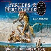 Farmers and Mercenaries: Genesis of Oblivion Series, Book 1 | [Maxwell Alexander Drake]