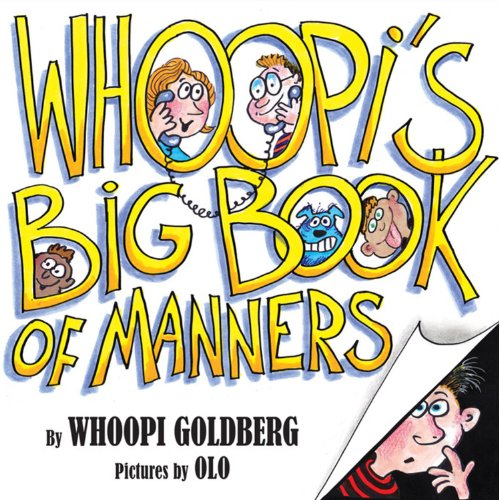Whoopi's Big Book of Manners: Whoopi Goldberg, Olo: 9781423129103: Amazon.com: Books