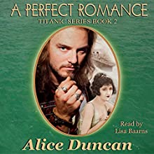 A Perfect Romance (Titanic Series): Titanic Series, Book 2 (       UNABRIDGED) by Anne Robins Narrated by Lisa Baarns
