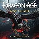 Dragon Age: Last Flight: Dragon Age Series, Book 5 Audiobook by Liane Merciel Narrated by Gildart Jackson