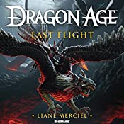 Dragon Age: Last Flight: Dragon Age Series, Book 5 | Liane Merciel