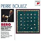 Berg: Chamber Concerto; Three Pieces for Orch.; Concerto for Violin and Orchestra