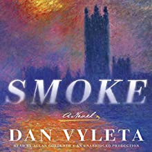 Smoke: A Novel Audiobook by Dan Vyleta Narrated by Allan Corduner