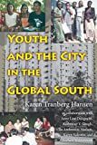 img - for Youth and the City in the Global South (Tracking Globalization) by Karen Tranberg Hansen (2008-06-13) book / textbook / text book