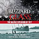 Blizzard of Glass: The Halifax Explosion of 1917 (       UNABRIDGED) by Sally M. Walker Narrated by Paul Michael