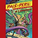 Jasper Dash and the Flame-Pits of Delaware: A Pals in Peril Tale Audiobook by M. T. Anderson Narrated by Marc Cashman